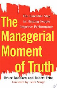 The Managerial Moment of Truth - Bruce Bodaken, Robert Fritz (ISBN 9780743288521)