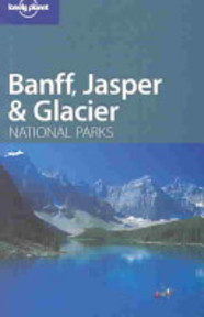 Lonely Planet Banff, Jasper and Glacier National Parks (ISBN 9781740595629)