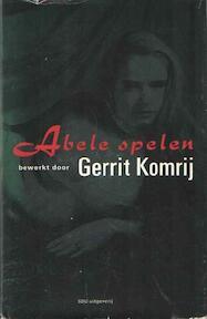 Abele spelen - Gerrit Komrij (ISBN 9789012058636)