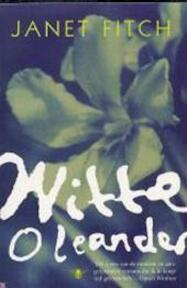 Witte Oleander - Janet Fitch (ISBN 9789023417187)