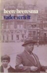 Vader vertelt - Heeresma (ISBN 9789060050934)