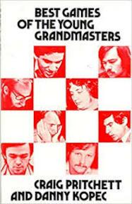 Best Games of the Young Grandmasters - Craig Pritchett, Danny Kopec (ISBN 9780713512403)