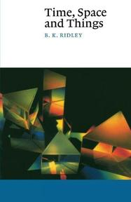 Time, Space and Things - B K Ridley (ISBN 9780521484862)