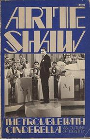 The Trouble With Cinderella - Artie Shaw (ISBN 9780306800917)