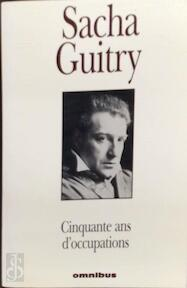 Cinquante ans d'occupations - Sacha Guitry (ISBN 9782258056183)