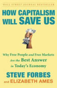 How Capitalism Will Save Us - Steve Forbes, Elizabeth Ames (ISBN 9780307463104)