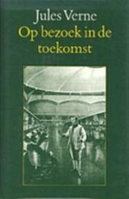 Op bezoek in de toekomst - Jules Verne, Pieter Verhulst (ISBN 9789062136421)