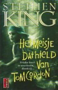 Het meisje dat hield van Tom Gordon - Stephen King, Cherie van Gelder (ISBN 9789024543274)
