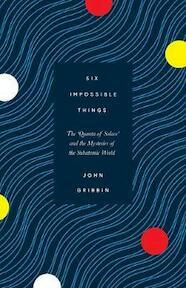 Six Impossible Things - John Gribbin (ISBN 9781785784996)