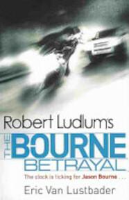 Robert Ludlum's the Bourne Betrayal - Eric van Lustbader, Robert Ludlum (ISBN 9781409117636)