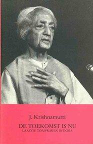 De toekomst is nu - J. Krishnamurti, Hans van der Kroft (ISBN 9789062717903)