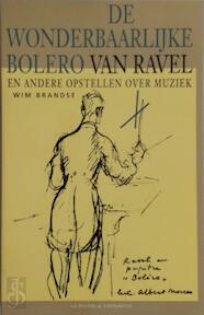 De wonderbaarlijke bolero van Ravel - Wim Brandse (ISBN 9789038403007)