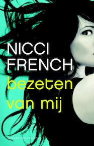 Bezeten van mij - Nicci French (ISBN 9789041418562)
