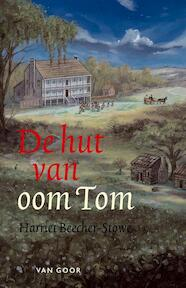 De hut van oom Tom - Harriet Elizabeth Stowe (ISBN 9789000030439)