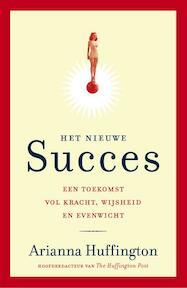 Het nieuwe succes - Arianna Huffington (ISBN 9789400504974)