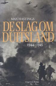 De slag om Duitsland 1944 -1945 - M. Hastings (ISBN 9789050186520)