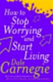 How to stop worrying and start living - Dale Carnegie (ISBN 9780749307233)