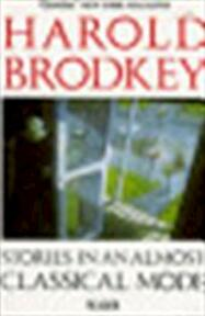 Stories in an almost classical mode - Harold Brodkey (ISBN 9780330311564)
