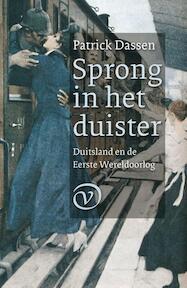 Sprong in het duister. Duitsland en de Eerste Wereldoorlog - Patrick Dassen (ISBN 9789028260566)