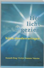 Het licht gezien - Kenneth Ring, E. Elseasser Valarino (ISBN 9789020260182)