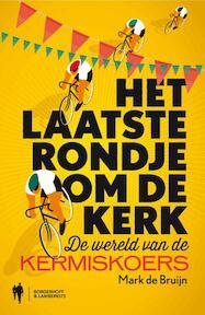 Het laatste rondje om de kerk - Mark De Bruyn (ISBN 9789089313720)