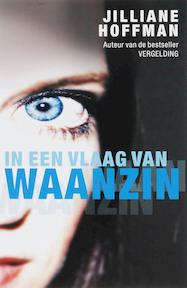 In een vlaag van waanzin - Jilliane Hoffman (ISBN 9789026123870)