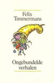 Ongebundelde verhalen - F. Timmermans, A. Keersmaekers (ISBN 9789061528449)