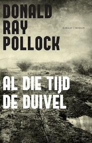 Al die tijd de duivel - Donald Ray Pollock (ISBN 9789079770151)