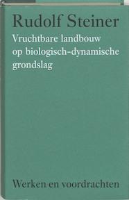 Vruchtbare landbouw op biologisch-dynamische grondslag - Rudolf Steiner (ISBN 9789060385074)