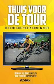 Thuis voor de Tour - Monique Huijdink, Anne Spapens (ISBN 9789046814314)