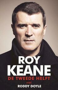 De tweede helft - Roy Keane, Roddy Doyle (ISBN 9789021559124)