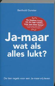 Ja-maar wat als alles lukt? - Berthold Gunster (ISBN 9789022991442)