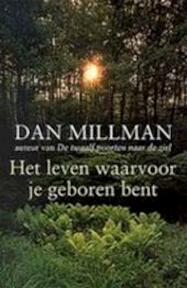 Het leven waarvoor je geboren bent - D. Millman (ISBN 9789022536476)