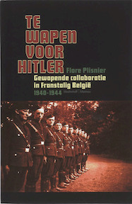 Te wapen voor Hitler - F. Plisnier (ISBN 9789085421429)