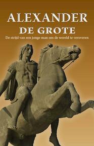 De Veldtocht van Alexander de Grote - Unknown (ISBN 9789055139859)