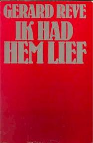 Ik had hem lief - Gerard Kornelis van het Reve (ISBN 9789010013606)