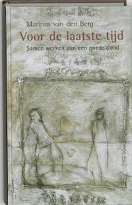 Voor de laatste tijd - Marinus Van Den Berg (ISBN 9789043506113)