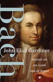 Bach - John Eliot Gardiner (ISBN 9789023497608)