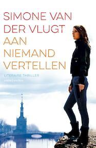 Aan niemand vertellen - Simone van der Vlugt (ISBN 9789026335587)