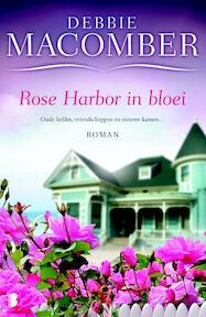 Rose Harbor in bloei - Debbie Macomber (ISBN 9789022565124)
