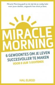 Miracle morning - Hal Elrod (ISBN 9789021563855)