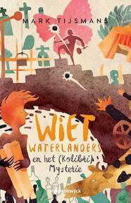 Wiet Waterlanders en het Kolibri mysterie - Tijsmans Mark (ISBN 9789461315250)