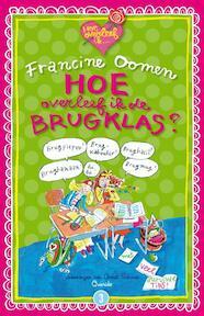 Hoe overleef ik de brugklas? - Francine Oomen (ISBN 9789045111155)