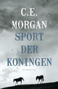 Sport der koningen - C.E. Morgan (ISBN 9789023499497)