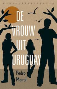 De vrouw uit Uruguay - Pedro Mairal (ISBN 9789028426900)