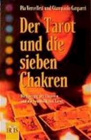 De tarot en de chakra's - Pia Vercellesi, Giampaolo Gasparri, Elvira Willems (ISBN 9789063784539)