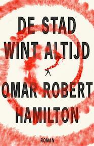 De stad wint altijd - Omar Robert Hamilton, Omar Hamilton (ISBN 9789048835263)