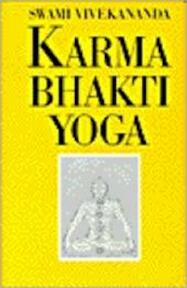 Karma Bhakti Yoga - Swami Vivekananda (ISBN 9789020240108)