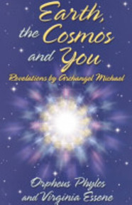 Earth, the Cosmos and You - Michael (Archangel), Orpheus Phylos, Virginia Essene (ISBN 9780937147313)