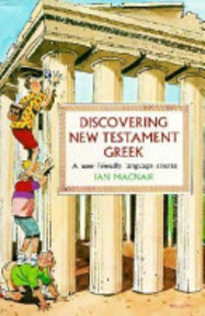 Discovering New Testament Greek - Ian Macnair (ISBN 9780551023895)
